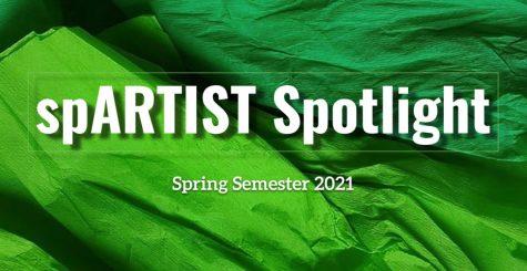 Spring 2021 spARTIST Spotlight